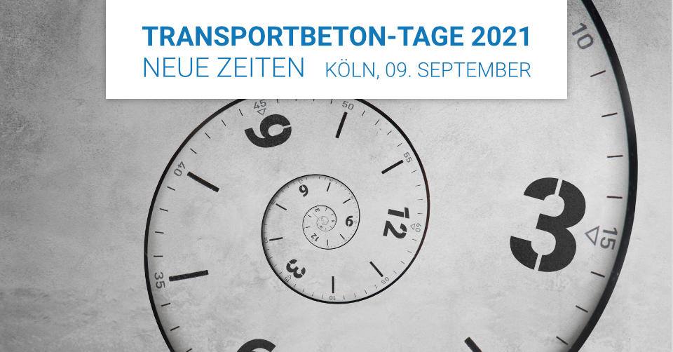 Transportbeton-Tage 2021: Neue Zeiten